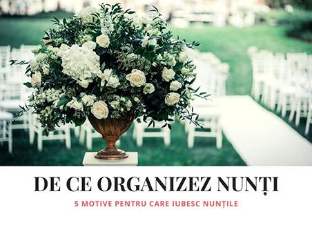 De ce organizez nunți